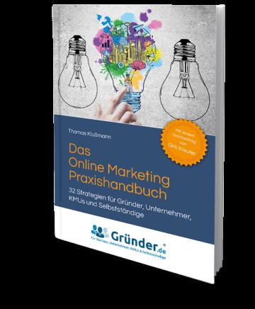 Das Online Marketing Praxishandbuch - Thomas Klußmann