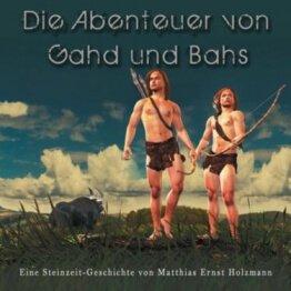 Die Abenteuer von Gahd und Bahs - Kinderhörbuch