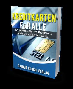 Kreditkarten für alle - auch bei schlechter Bonität - eBook