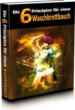 Die 6 Prinzipien für einen Waschbrettbauch - eBook