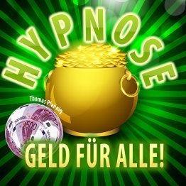 Geld für alle - Hypnose